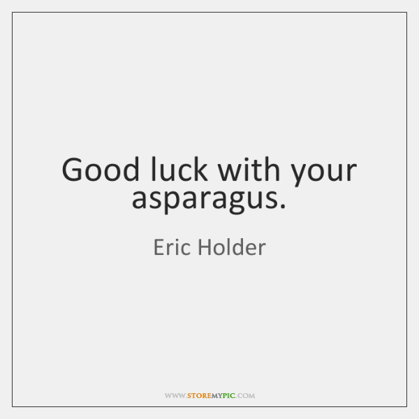 Good luck with your asparagus.