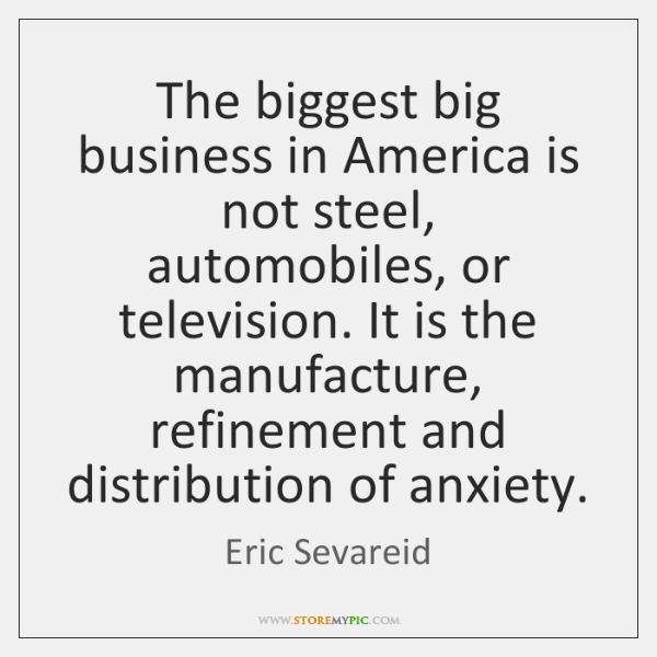 The biggest big business in America is not steel, automobiles, or television. ...