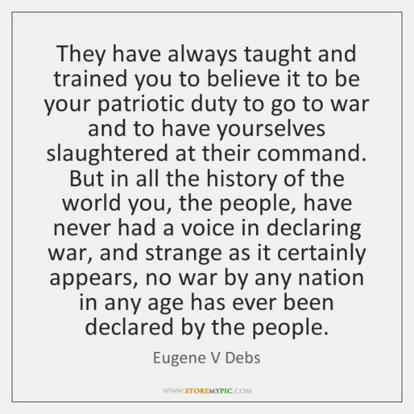 They have always taught and trained you to believe it to be ...
