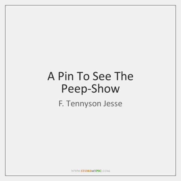 A Pin To See The Peep-Show