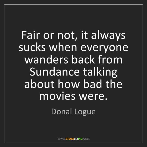 Donal Logue: Fair or not, it always sucks when everyone wanders back...