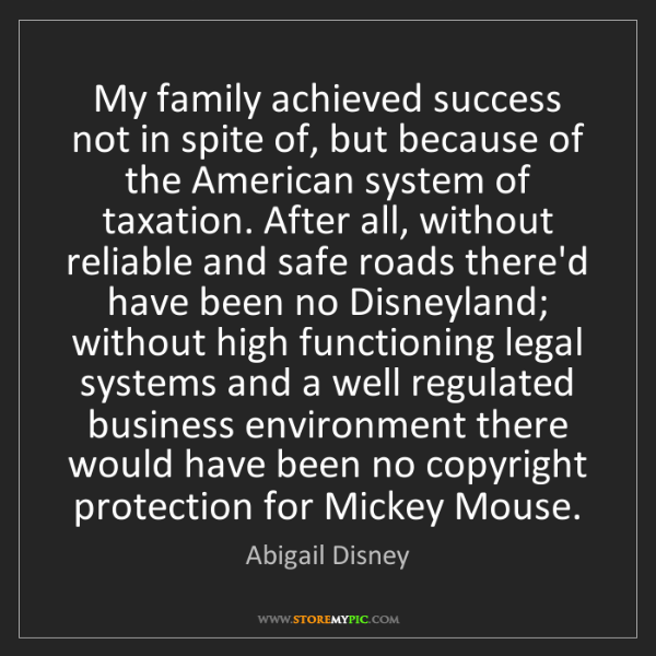Abigail Disney: My family achieved success not in spite of, but because...