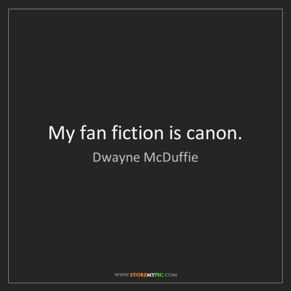 Dwayne McDuffie: My fan fiction is canon.