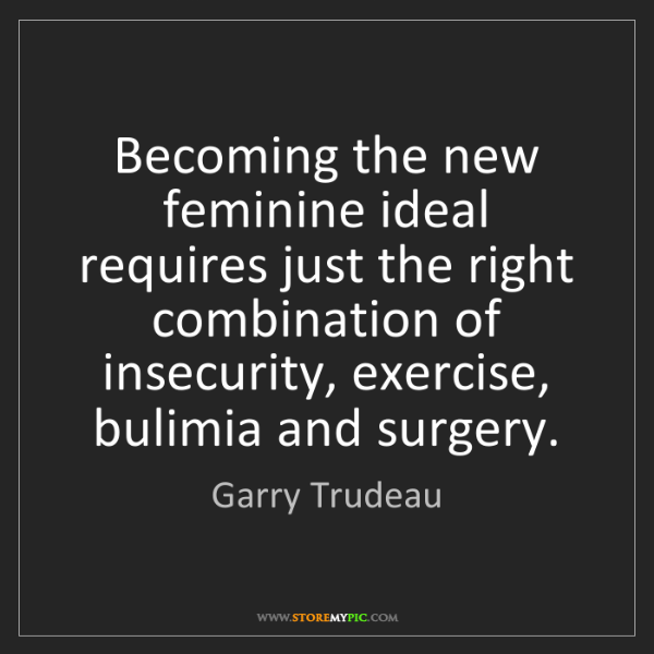Garry Trudeau: Becoming the new feminine ideal requires just the right...