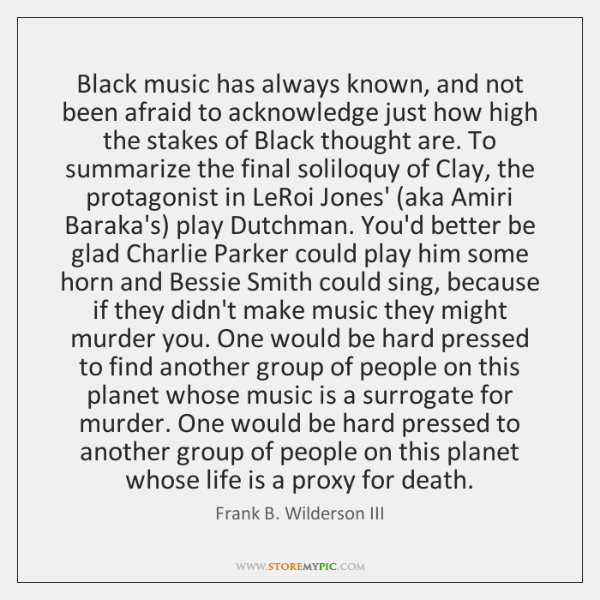 Black music has always known, and not been afraid to acknowledge just ...