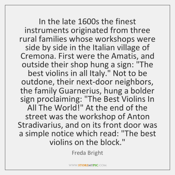 In the late 1600s the finest instruments originated from three rural families ...