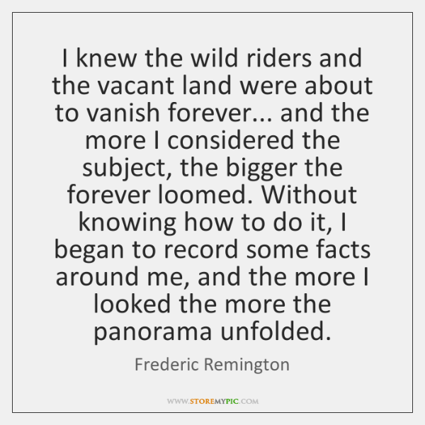 I knew the wild riders and the vacant land were about to ...
