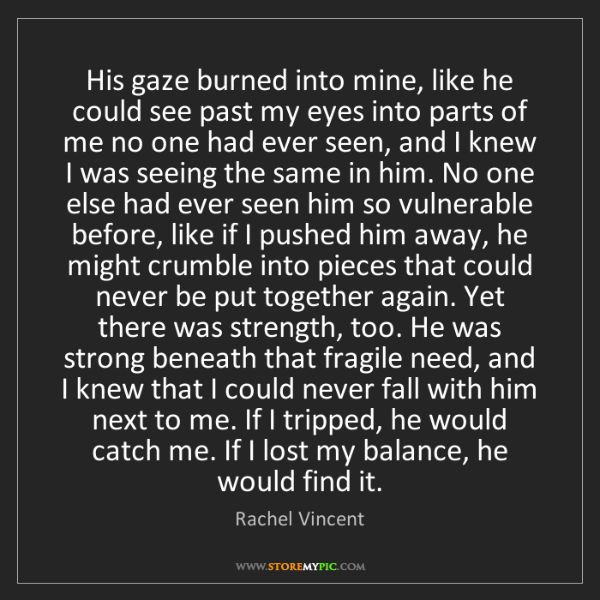 Rachel Vincent: His gaze burned into mine, like he could see past my...