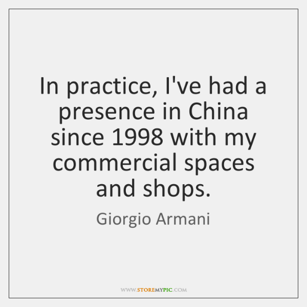 In practice, I've had a presence in China since 1998 with my commercial ...