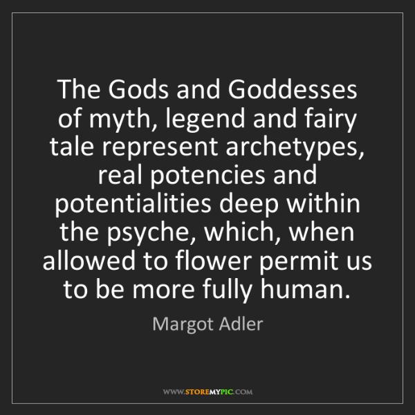 Margot Adler: The Gods and Goddesses of myth, legend and fairy tale...