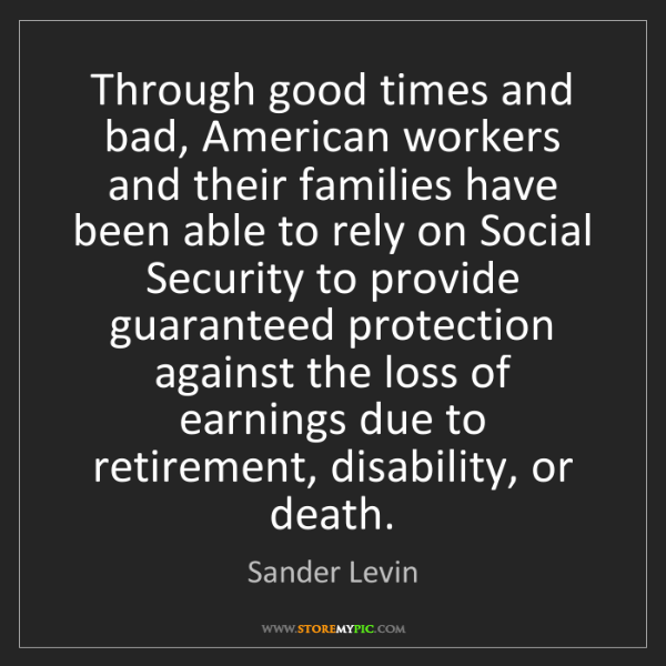 Sander Levin: Through good times and bad, American workers and their...