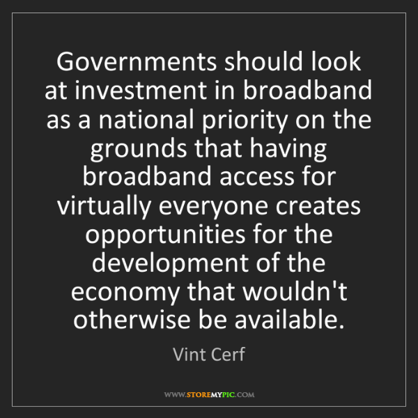 Vint Cerf: Governments should look at investment in broadband as...