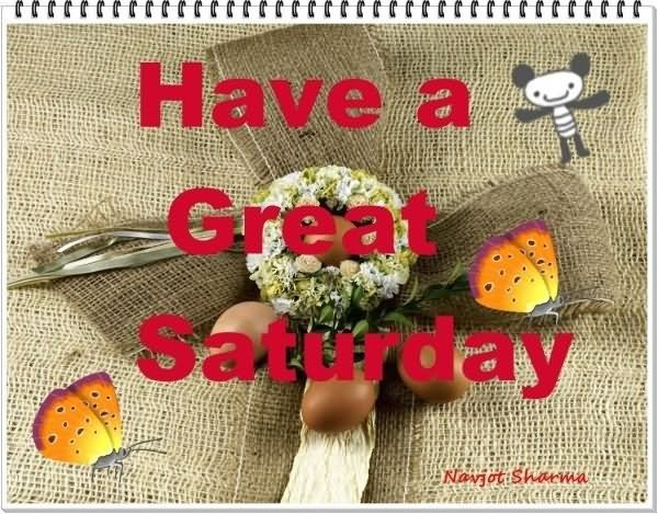 Have a great saturday 001