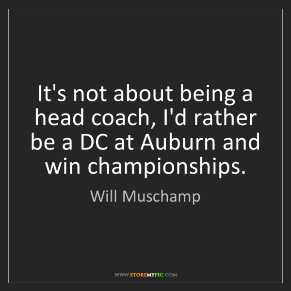 Will Muschamp: It's not about being a head coach, I'd rather be a DC...