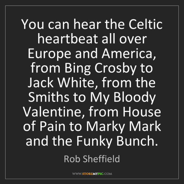 Rob Sheffield: You can hear the Celtic heartbeat all over Europe and...