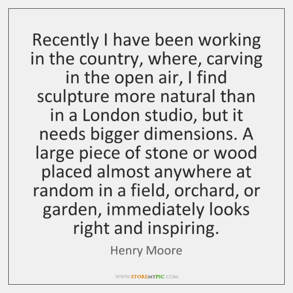 Recently I have been working in the country, where, carving in the ...