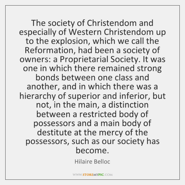 The society of Christendom and especially of Western Christendom up to the ...
