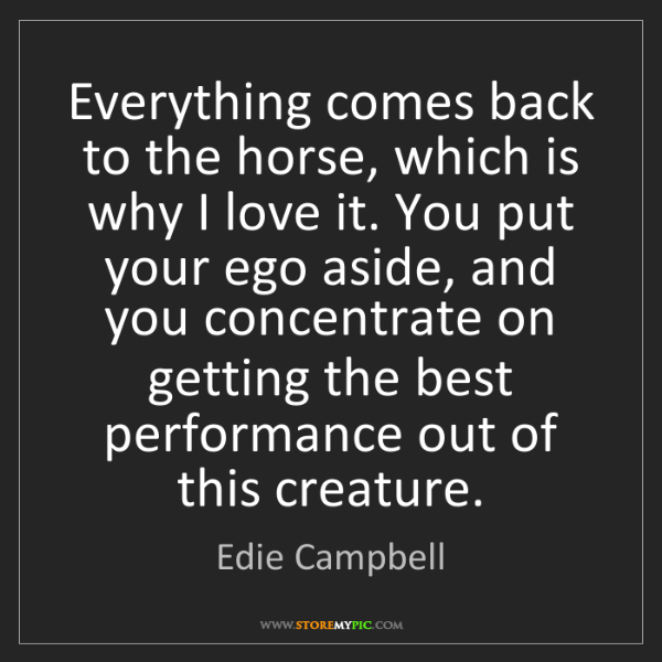 Edie Campbell: Everything comes back to the horse, which is why I love...