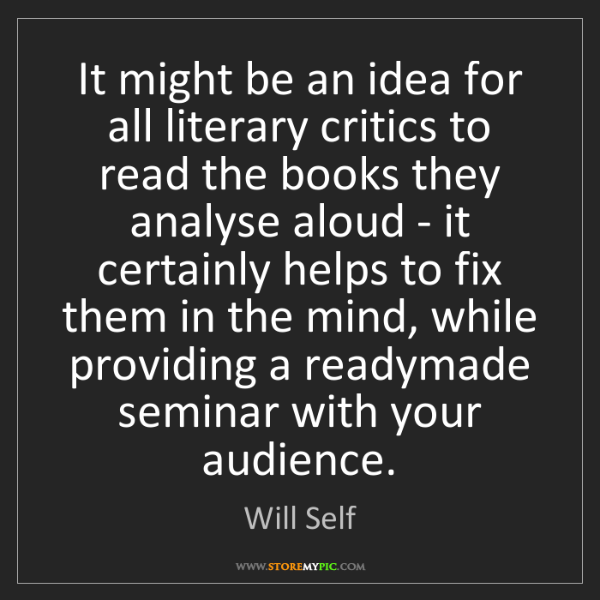 Will Self: It might be an idea for all literary critics to read...