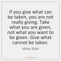 idries-shah-if-you-give-what-can-be-taken-quote-on-storemypic-80ca1