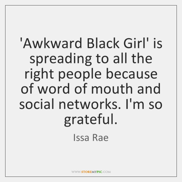 'Awkward Black Girl' is spreading to all the right people because of ...