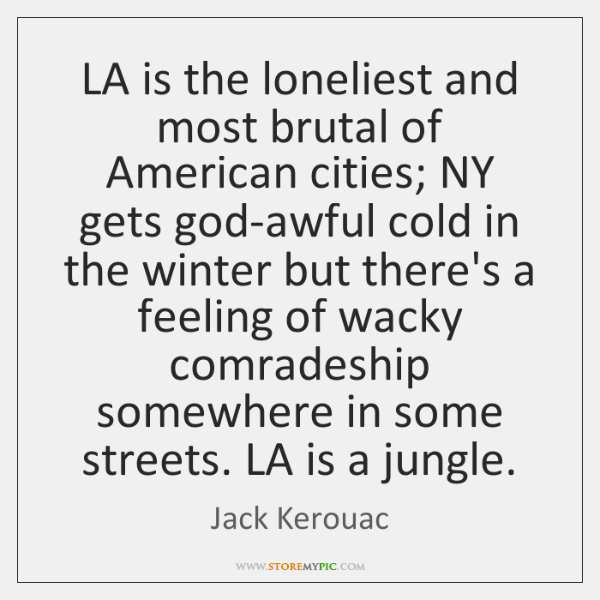 LA is the loneliest and most brutal of American cities; NY gets ...