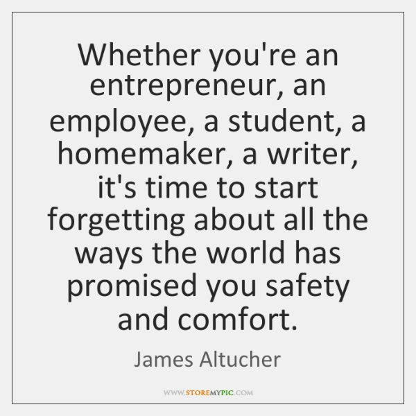 Whether you're an entrepreneur, an employee, a student, a homemaker, a writer, ...