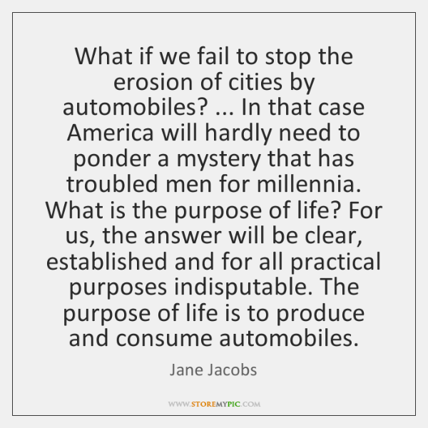 What if we fail to stop the erosion of cities by automobiles? ... ...
