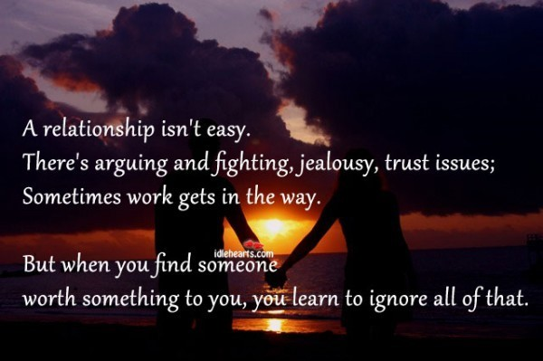 A relationship isnt easy theres arguing and fighting jealousy trust issues sometimes