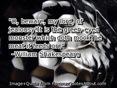 O beware my lord of jealousy it is the green eyed monster which doth mock the meat it