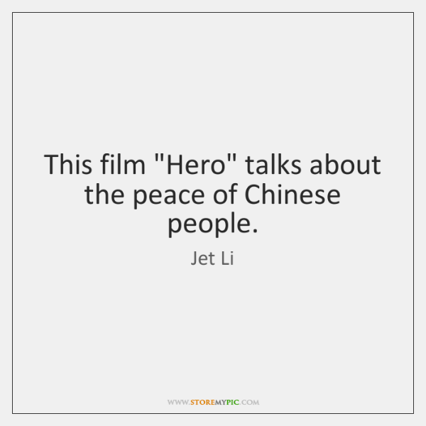 """This film """"Hero"""" talks about the peace of Chinese people."""