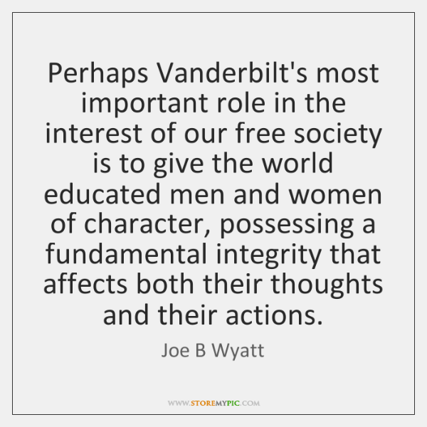 Perhaps Vanderbilt's most important role in the interest of our free society ...