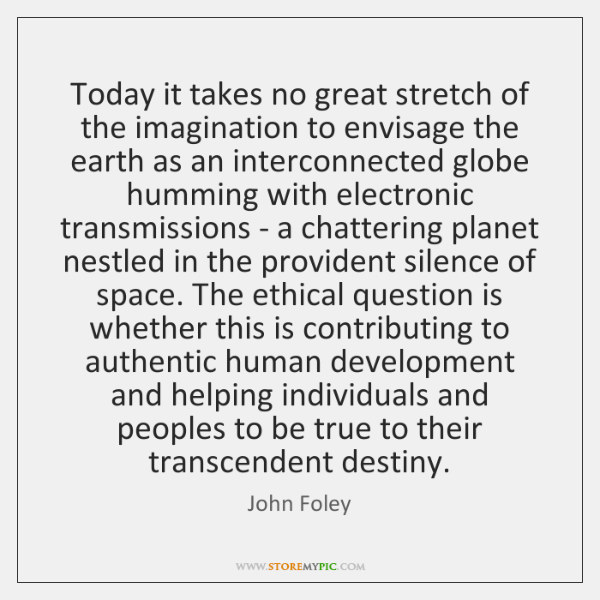 Today it takes no great stretch of the imagination to envisage the ...