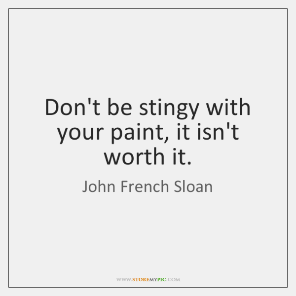 Don't be stingy with your paint, it isn't worth it.