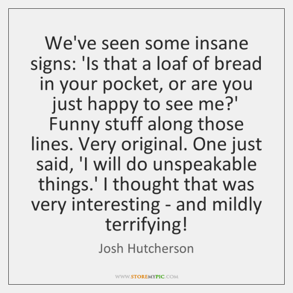 We've seen some insane signs: 'Is that a loaf of bread in ...