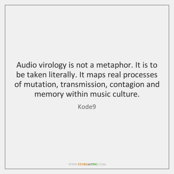 Audio virology is not a metaphor. It is to be taken literally. ...