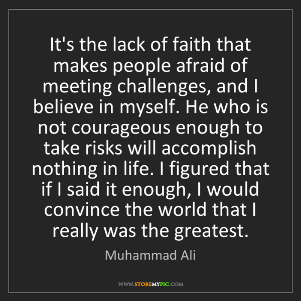 Muhammad Ali: It's the lack of faith that makes people afraid of meeting...