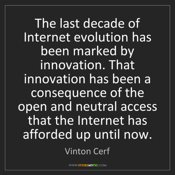 Vinton Cerf: The last decade of Internet evolution has been marked...