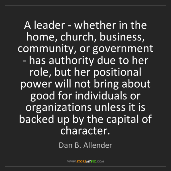 Dan B. Allender: A leader - whether in the home, church, business, community,...