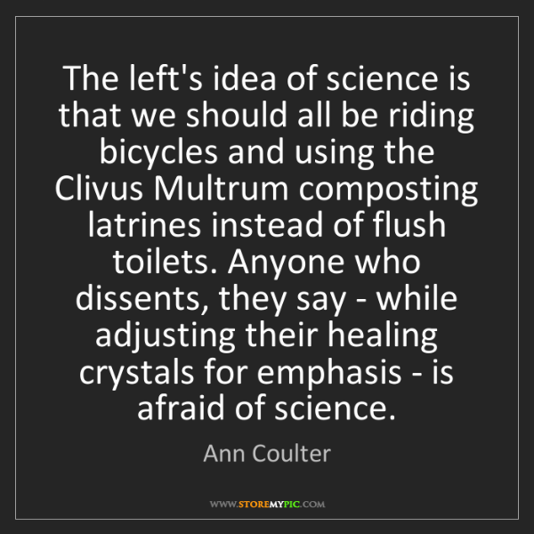 Ann Coulter: The left's idea of science is that we should all be riding...