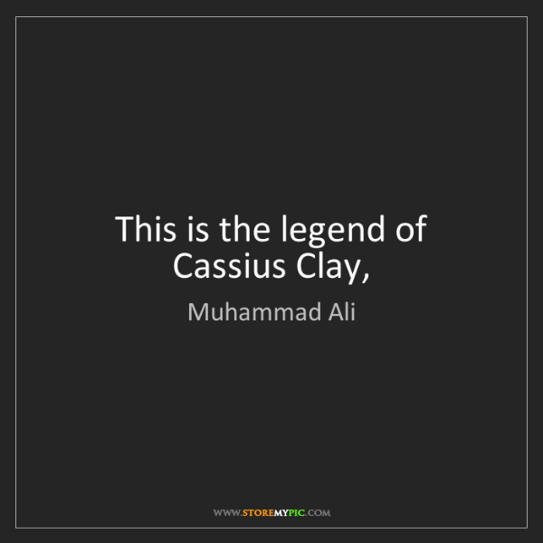 Muhammad Ali: This is the legend of Cassius Clay,