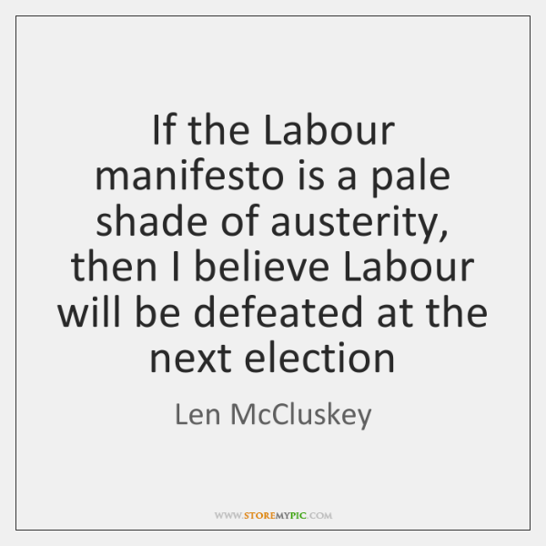 If the Labour manifesto is a pale shade of austerity, then I ...