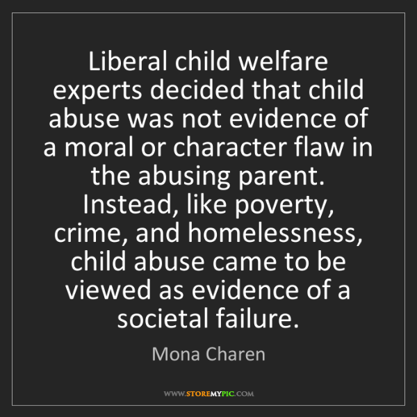 Mona Charen: Liberal child welfare experts decided that child abuse...
