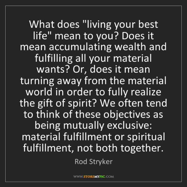 "Rod Stryker: What does ""living your best life"" mean to you? Does it..."