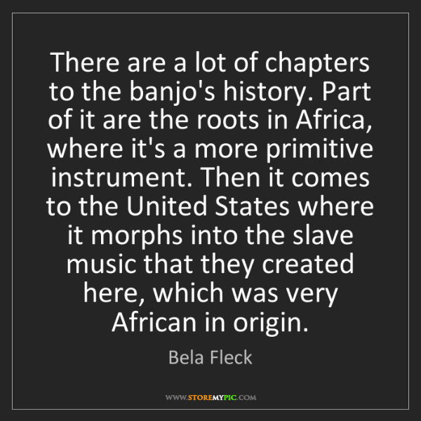 Bela Fleck: There are a lot of chapters to the banjo's history. Part...