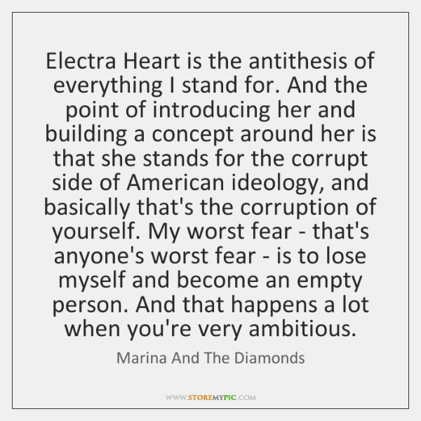 Electra Heart is the antithesis of everything I stand for. And the ...