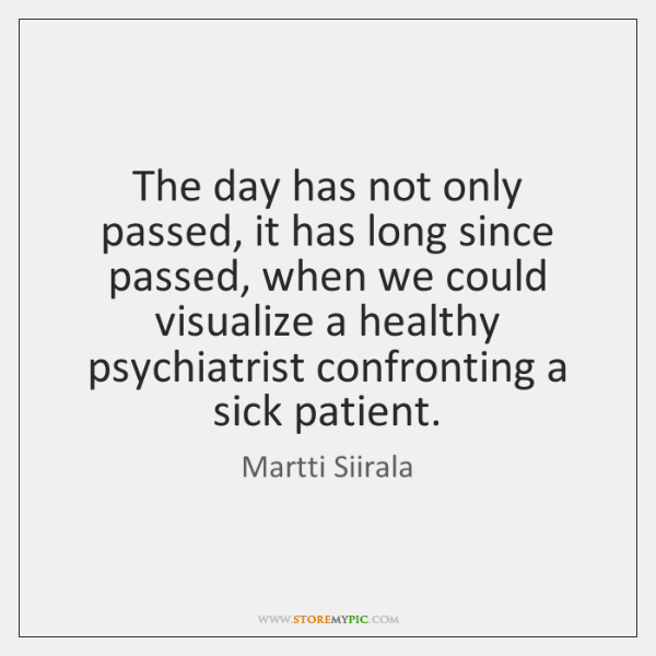 The day has not only passed, it has long since passed, when ...