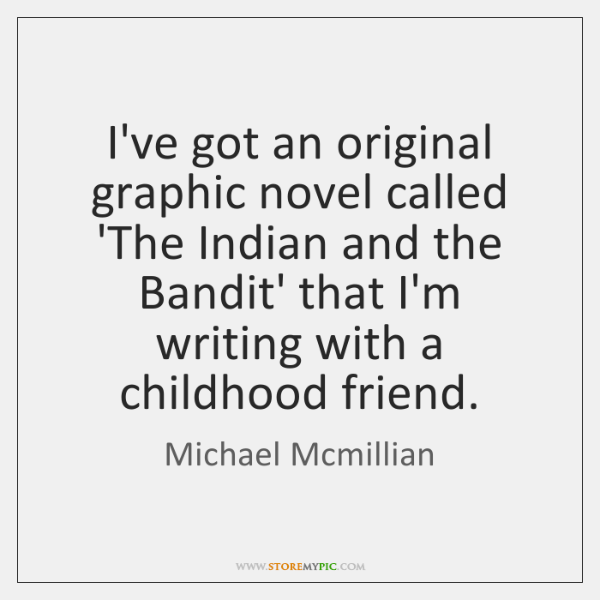 I've got an original graphic novel called 'The Indian and the Bandit' ...