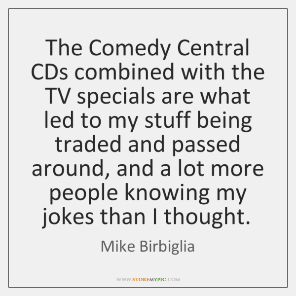 The Comedy Central CDs combined with the TV specials are what led ...