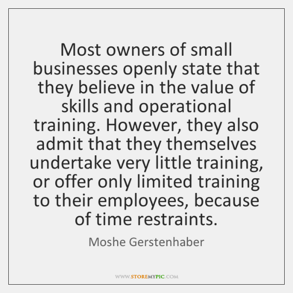 Most owners of small businesses openly state that they believe in the ...